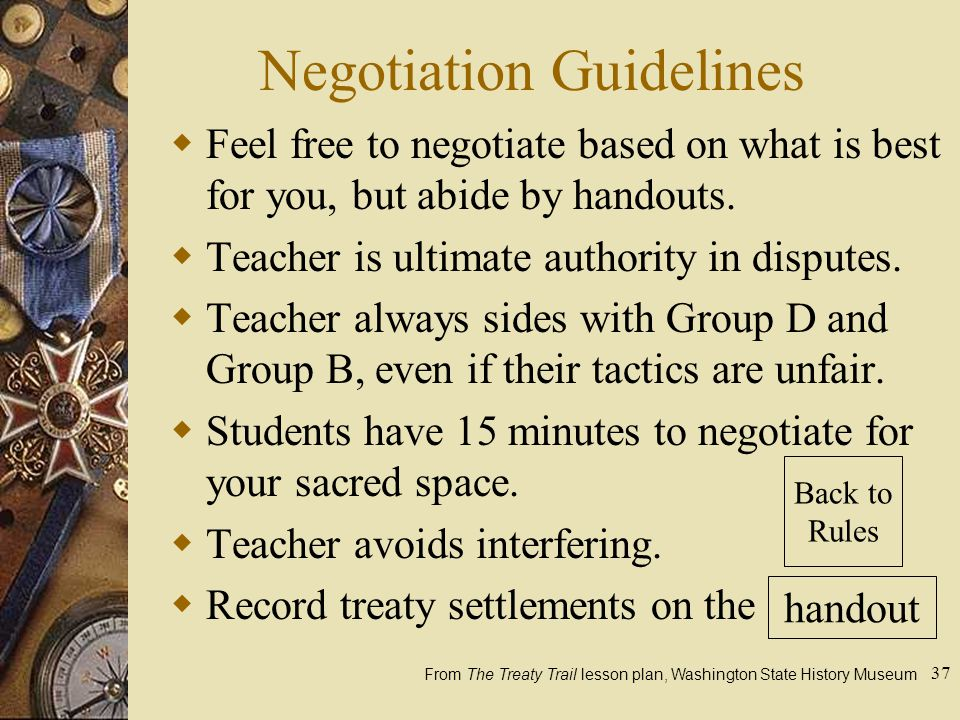 37 Negotiation Guidelines  Feel free to negotiate based on what is best for you, but abide by handouts.