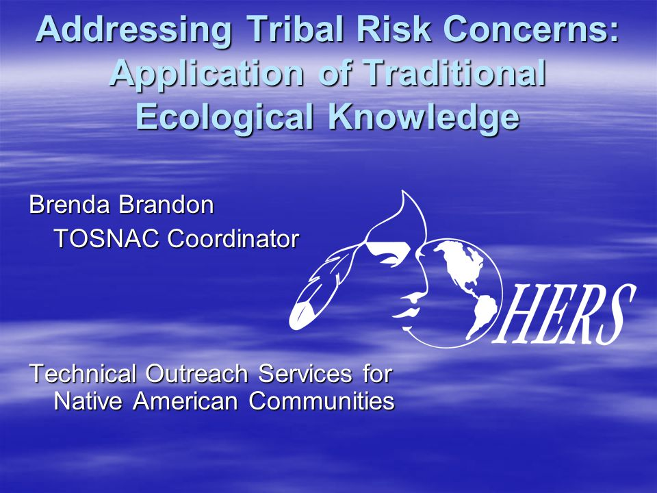 Natural Resource Preservation Central to Tribal Culture  Water quality/quantity  Land protection and management  Biota– plants, animals, ecosystems  Other cultural resources – archeological, historical, ceremonial, recreational, fishing, hunting and gathering sites