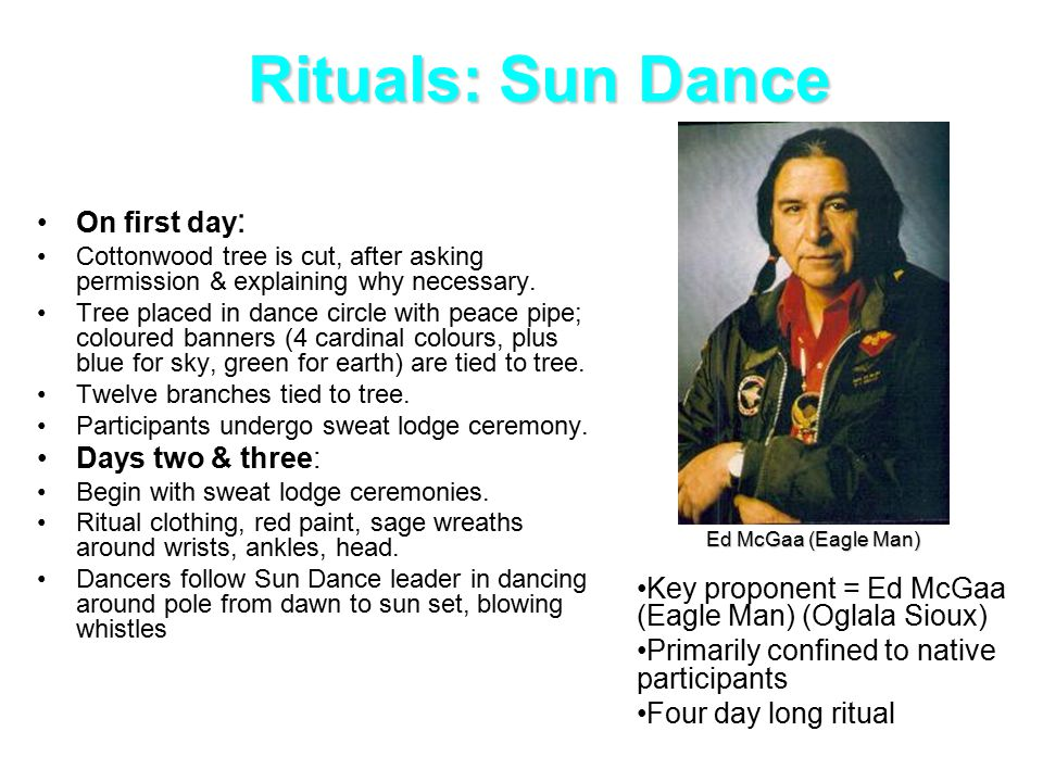 Rituals: Sun Dance On first day : Cottonwood tree is cut, after asking permission & explaining why necessary.