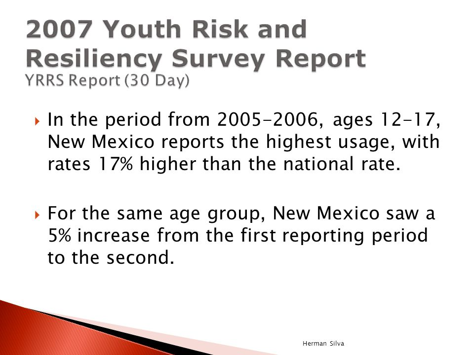  In the period from 2005-2006, ages 12-17, New Mexico reports the highest usage, with rates 17% higher than the national rate.