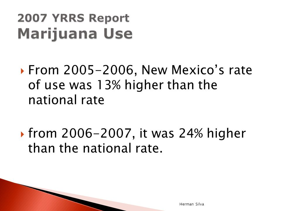  From 2005-2006, New Mexico's rate of use was 13% higher than the national rate  from 2006-2007, it was 24% higher than the national rate. Herman Si