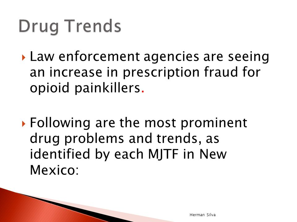 * ME data were multiplied by 10 in order to compare with treatment admissions Data Sources: Behavioral Health Services Division, NM Human Services Department, as of May 2009; The New Mexico Office of the Medical Examiner Heroin: Number of Treatment Admissions and Overdose Deaths *, New Mexico 2000-2008 Herman Silva
