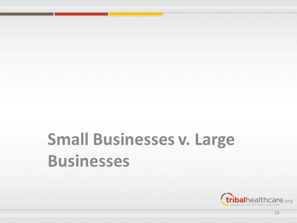 Small Businesses v. Large Businesses 18