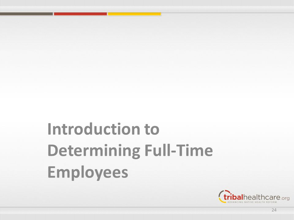 Introduction to Determining Full-Time Employees 24