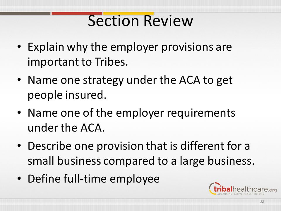 Section Review Explain why the employer provisions are important to Tribes.