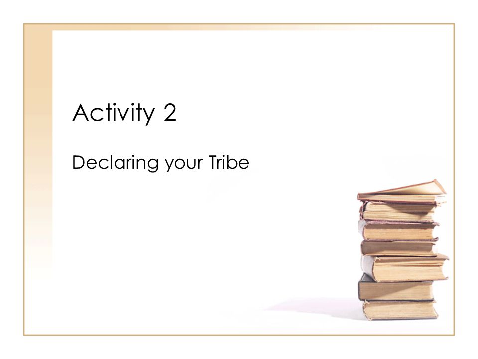 Activity 2 Declaring your Tribe