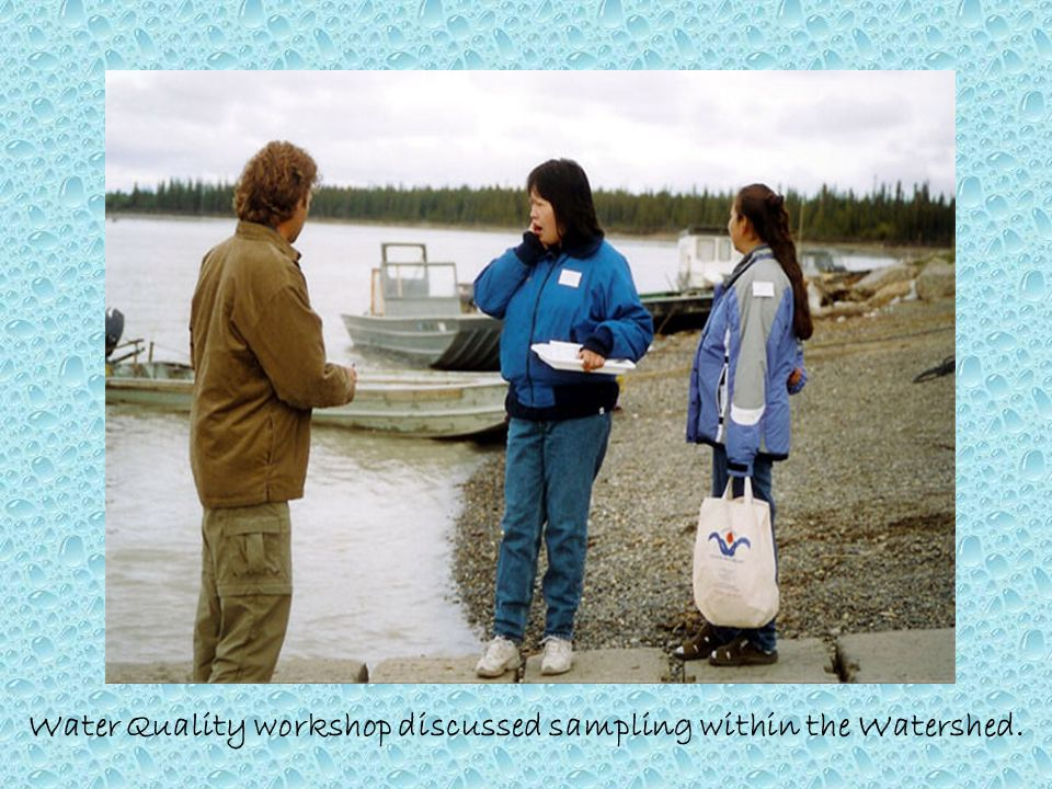 Water Quality workshop discussed sampling within the Watershed.