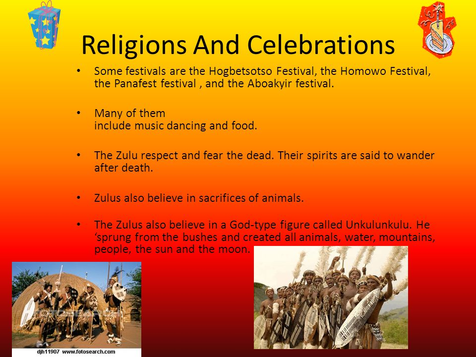 Religions And Celebrations Some festivals are the Hogbetsotso Festival, the Homowo Festival, the Panafest festival, and the Aboakyir festival.