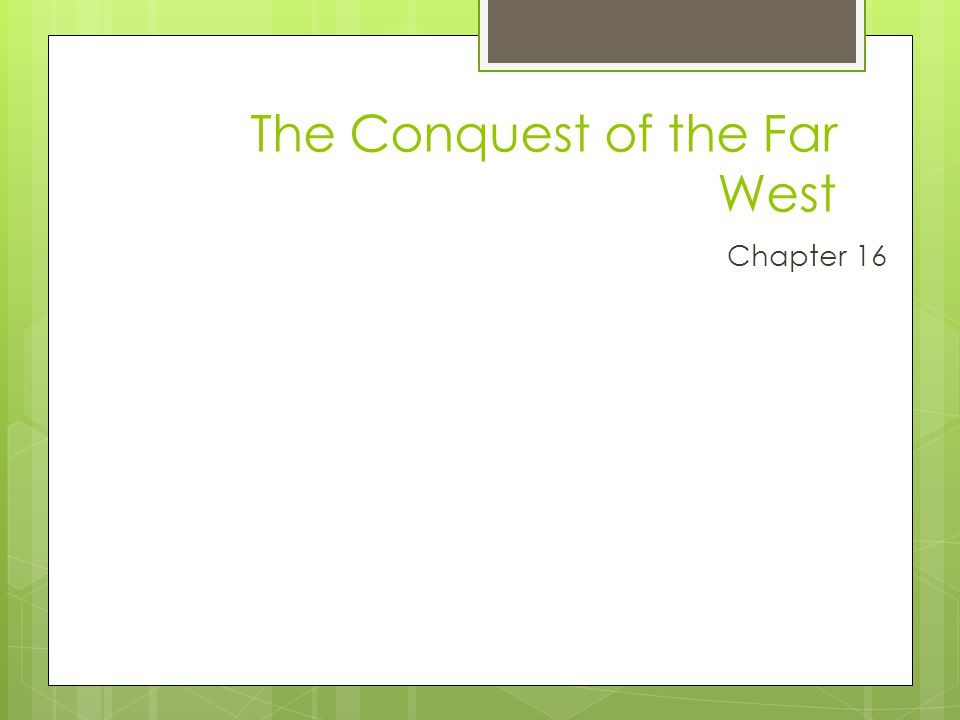 The Conquest of the Far West Chapter 16