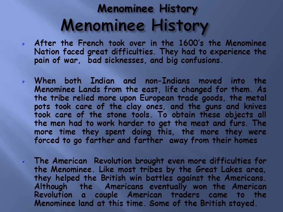 The event taking place in the east Menominee was drawn into war again with the Americans and the British.