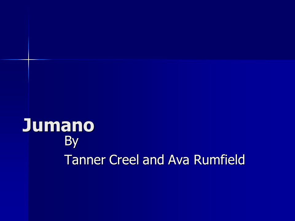 Jumano By Tanner Creel and Ava Rumfield