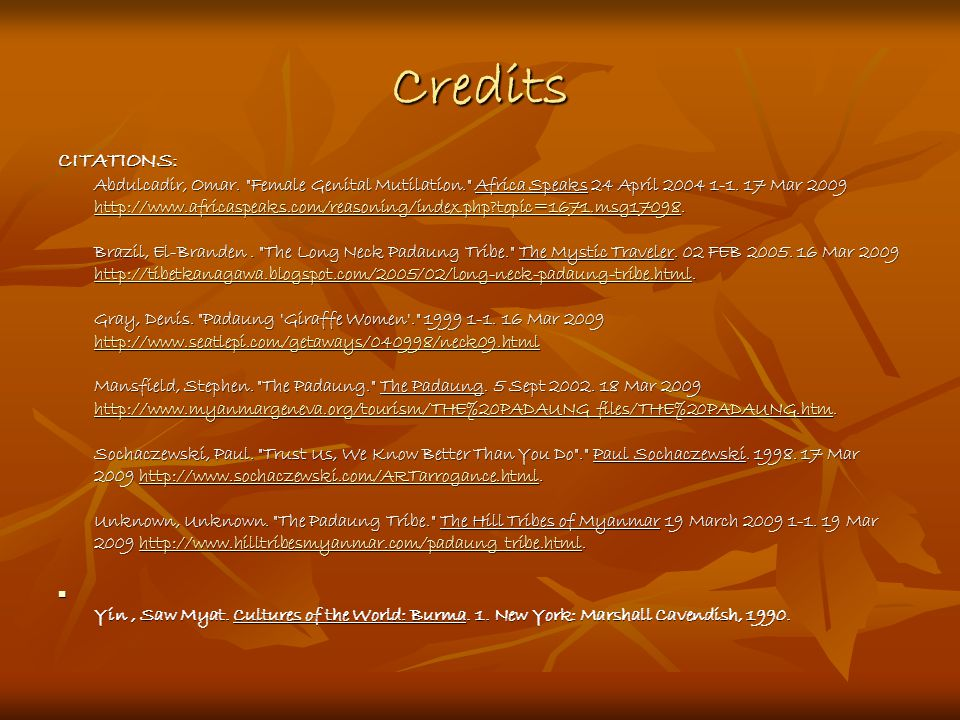 Credits CITATIONS: Abdulcadir, Omar. Female Genital Mutilation. Africa Speaks 24 April 2004 1-1.