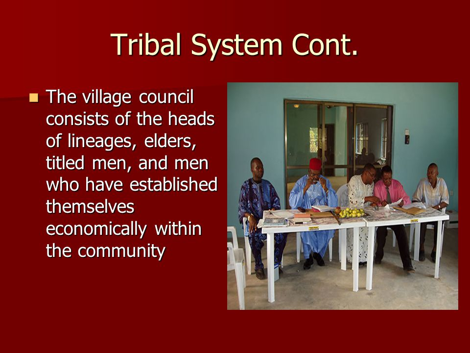 Tribal System Cont.