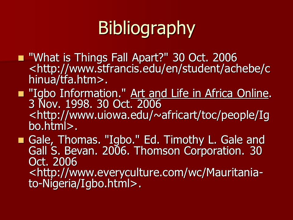 Bibliography What is Things Fall Apart? 30 Oct.2006.