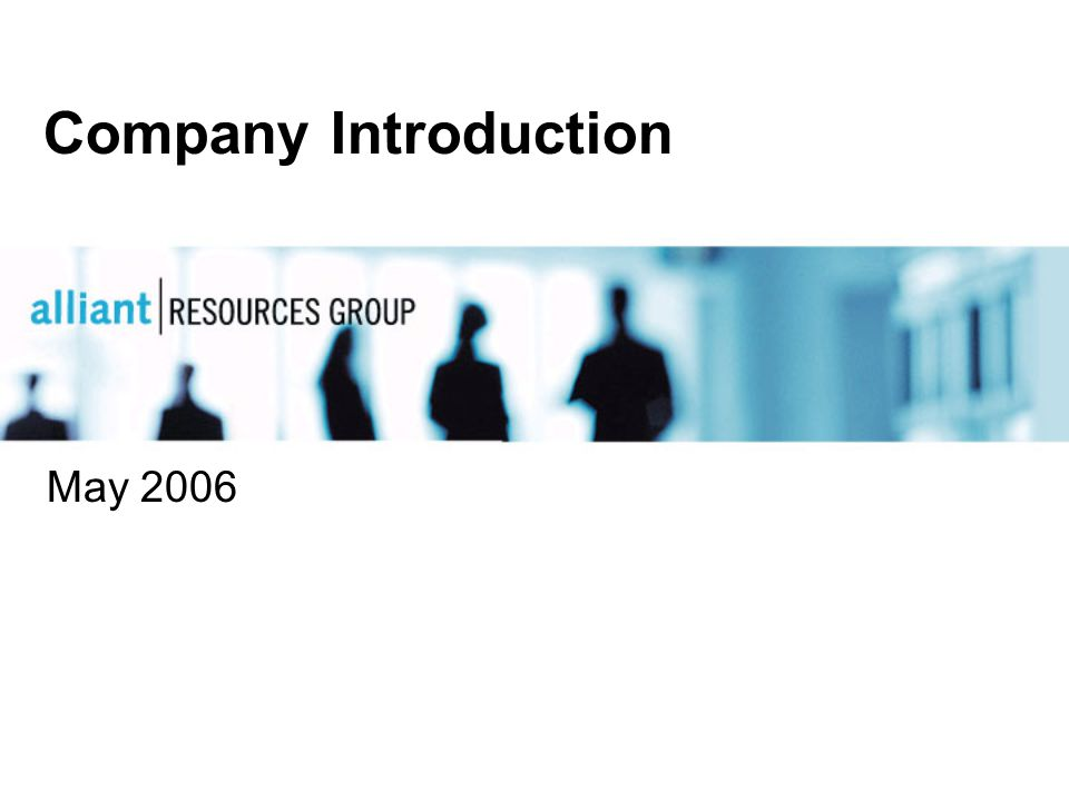Copyright 2006, Alliant Resources Group, Inc.