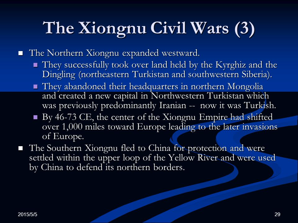 2015/5/5 29 The Xiongnu Civil Wars (3) The Northern Xiongnu expanded westward. The Northern Xiongnu expanded westward. They successfully took over lan