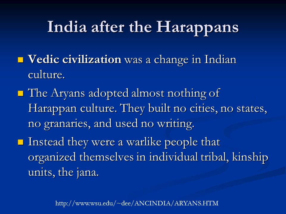 India after the Harappans Vedic civilization was a change in Indian culture.