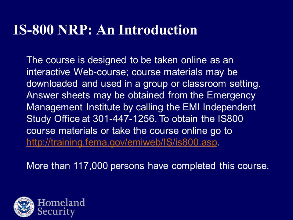 IS-800 NRP: An Introduction The course is designed to be taken online as an interactive Web-course; course materials may be downloaded and used in a group or classroom setting.