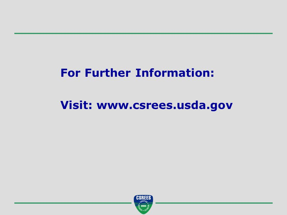 For Further Information: Visit: www.csrees.usda.gov