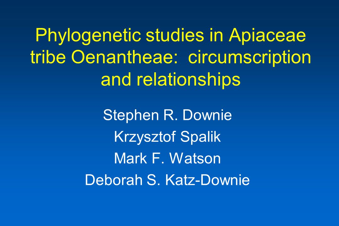 Phylogenetic studies in Apiaceae tribe Oenantheae: circumscription and relationships Stephen R.