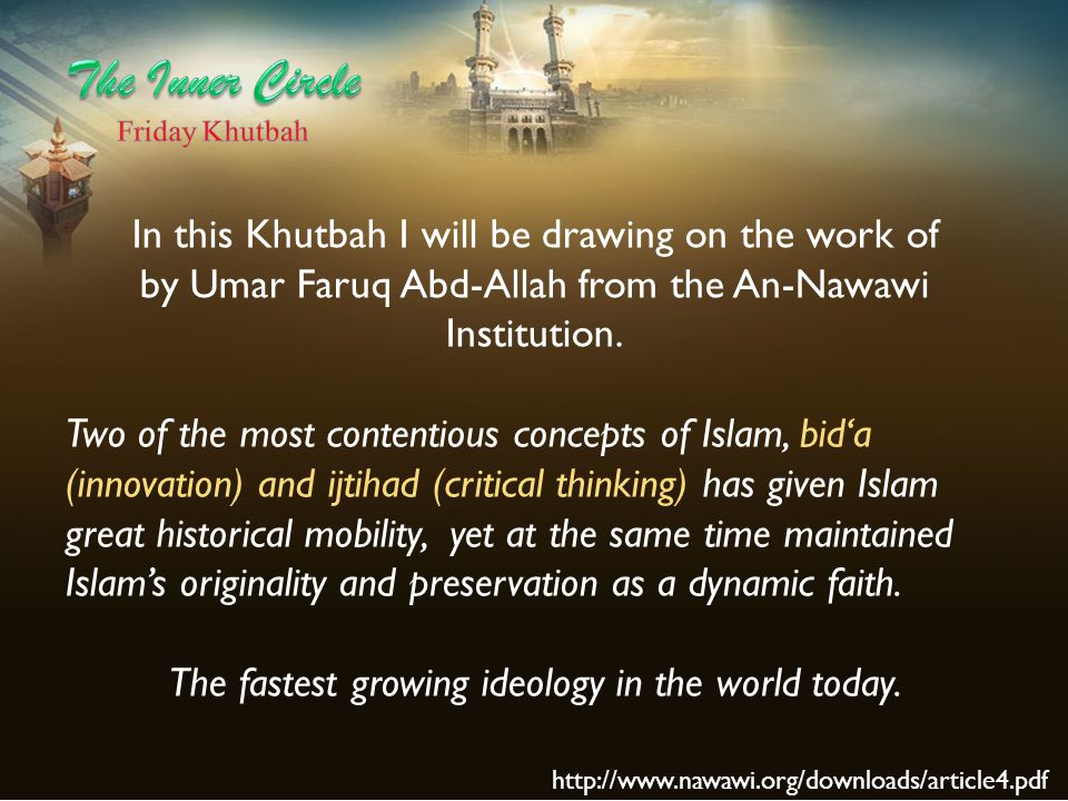 An intriguing reference to bid'a is the second caliph 'Umar's decision to institute Tarawih prayers during the nights of Ramadan, which he introduced within a decade of the Prophet's death.