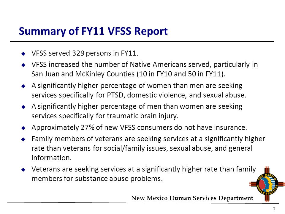 7 New Mexico Human Services Department Summary of FY11 VFSS Report u VFSS served 329 persons in FY11.