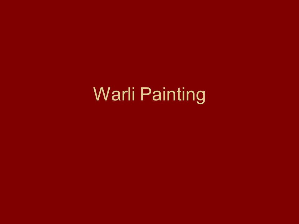 Lesson Plan Warli Painting Activity: Elements of art figures Grade: 6 th, 7 th, and 8 th.