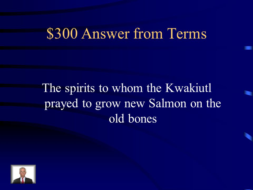 $300 Question from Terms What is the Salmon Beings?