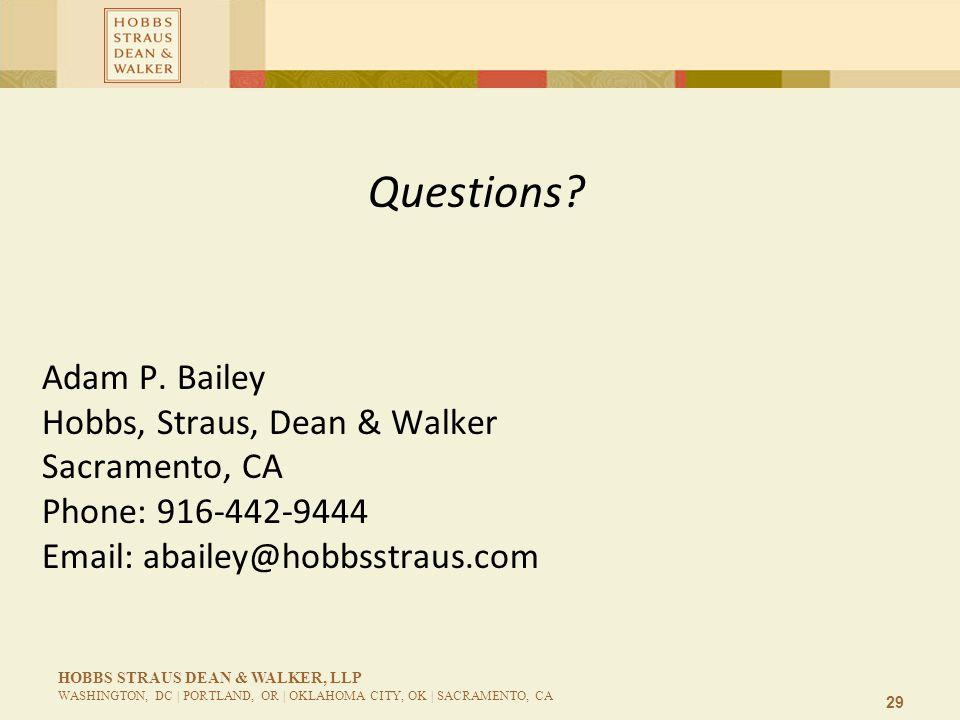 29 HOBBS STRAUS DEAN & WALKER, LLP WASHINGTON, DC | PORTLAND, OR | OKLAHOMA CITY, OK | SACRAMENTO, CA Questions.