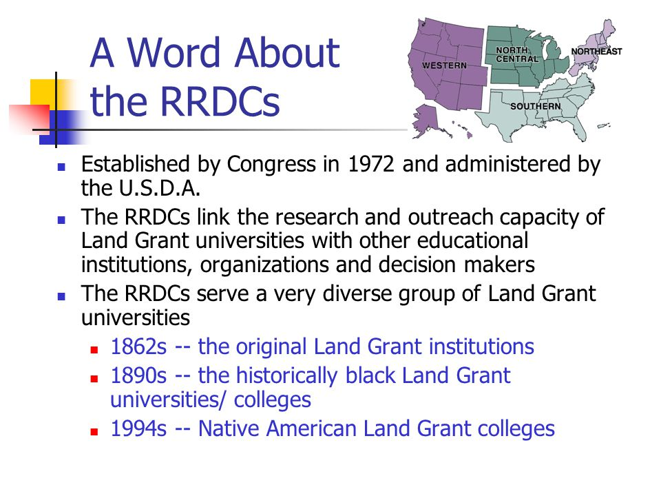 A Word About the RRDCs Established by Congress in 1972 and administered by the U.S.D.A.