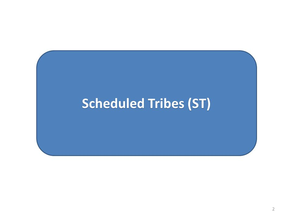 Scheduled Tribes (ST) 2