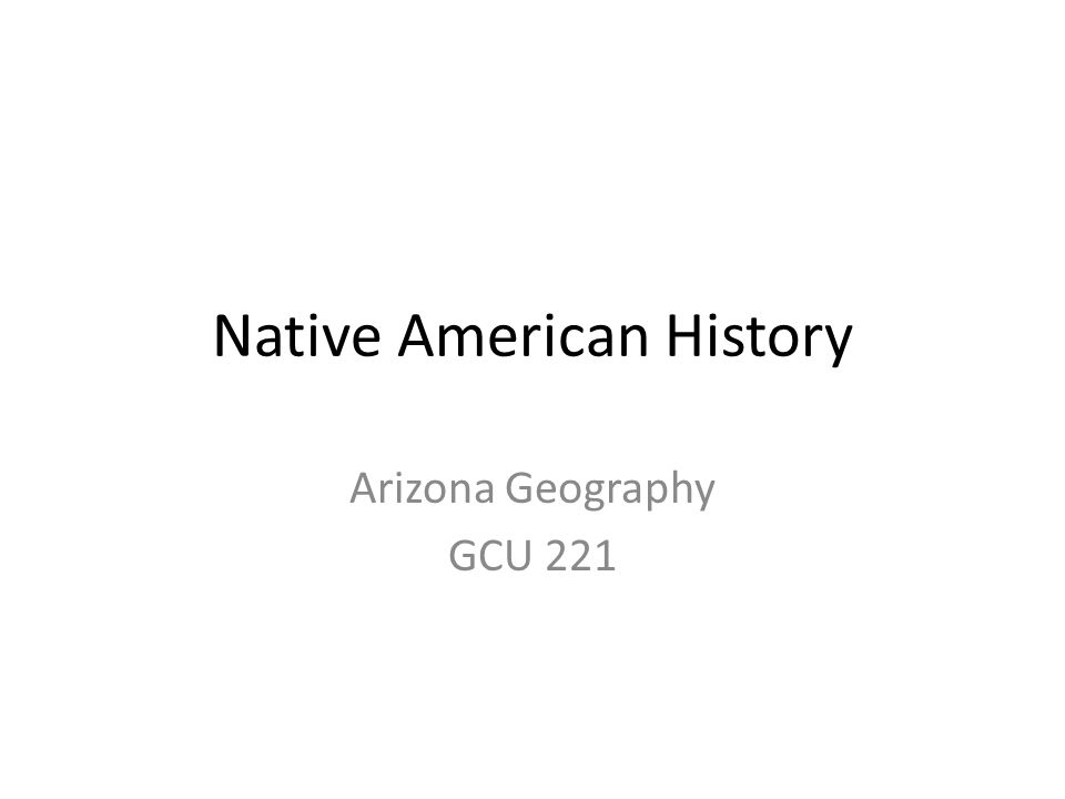 Native American History Arizona Geography GCU 221