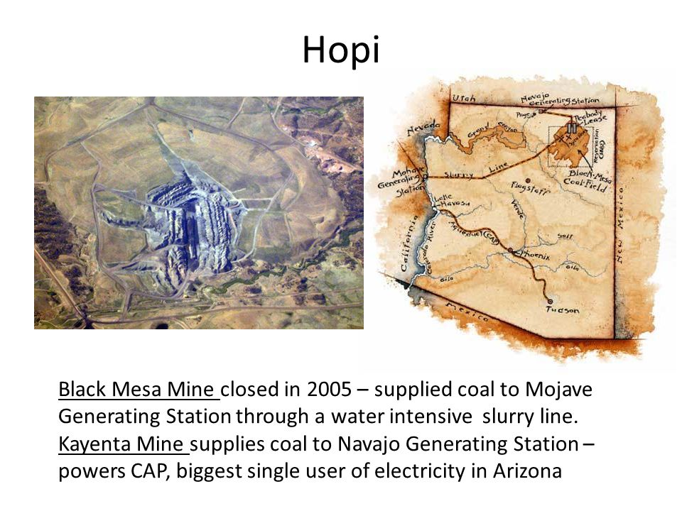 Hopi Black Mesa Mine closed in 2005 – supplied coal to Mojave Generating Station through a water intensive slurry line.