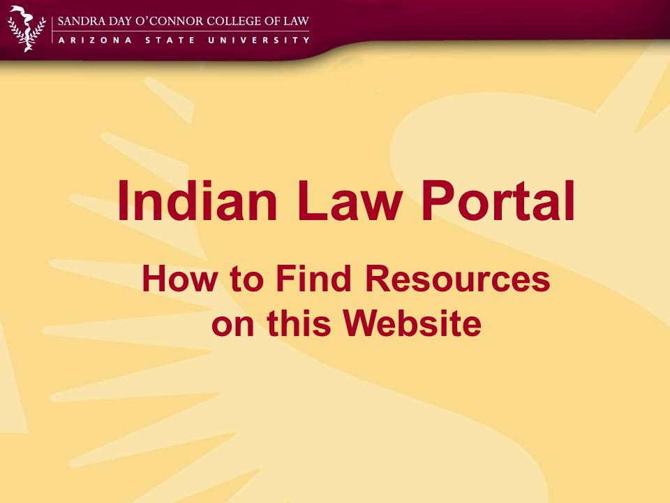 Indian Law Portal How to Find Resources on this Website