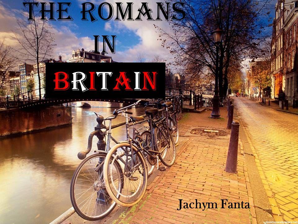 The Romans in Jachym Fanta BritainBritain