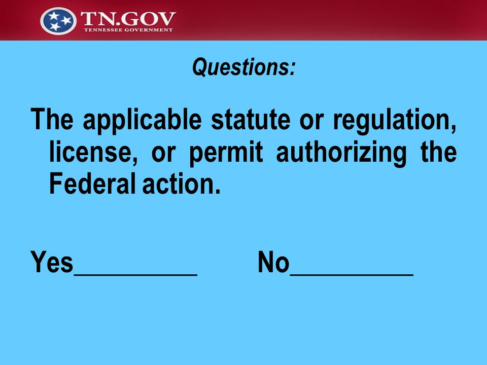 The applicable statute or regulation, license, or permit authorizing the Federal action.