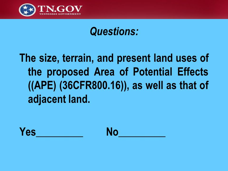 The size, terrain, and present land uses of the proposed Area of Potential Effects ((APE) (36CFR800.16)), as well as that of adjacent land.