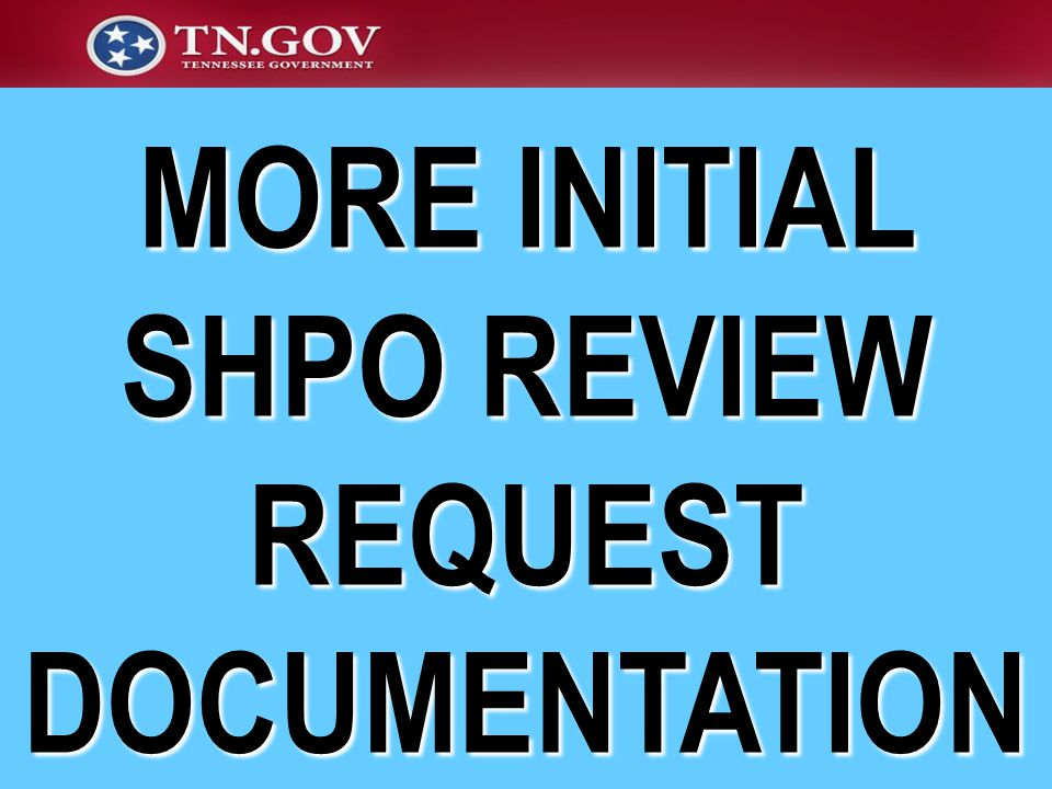 MORE INITIAL SHPO REVIEW REQUEST DOCUMENTATION