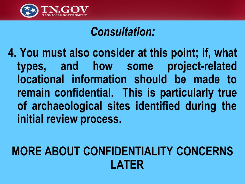4. You must also consider at this point; if, what types, and how some project-related locational information should be made to remain confidential. Th