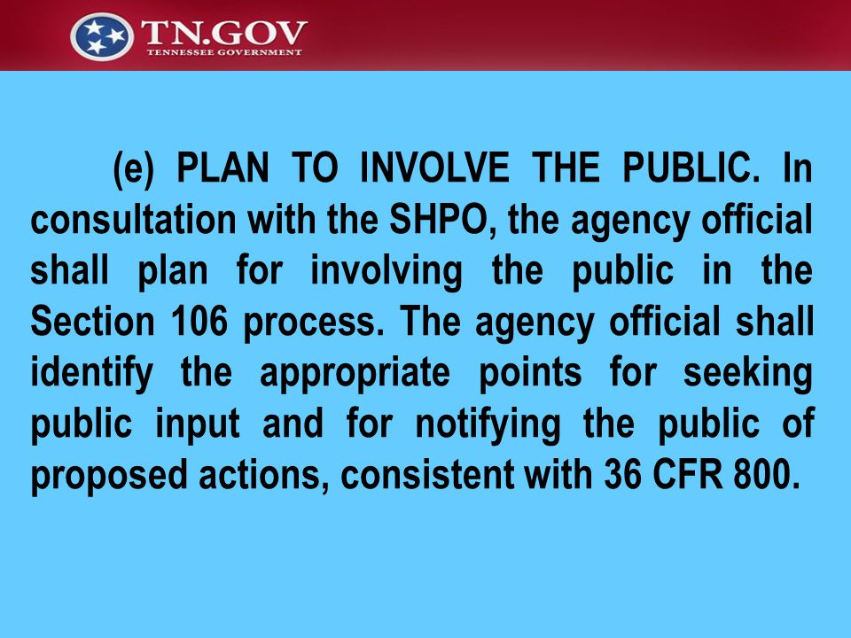 (e) PLAN TO INVOLVE THE PUBLIC. In consultation with the SHPO, the agency official shall plan for involving the public in the Section 106 process. The