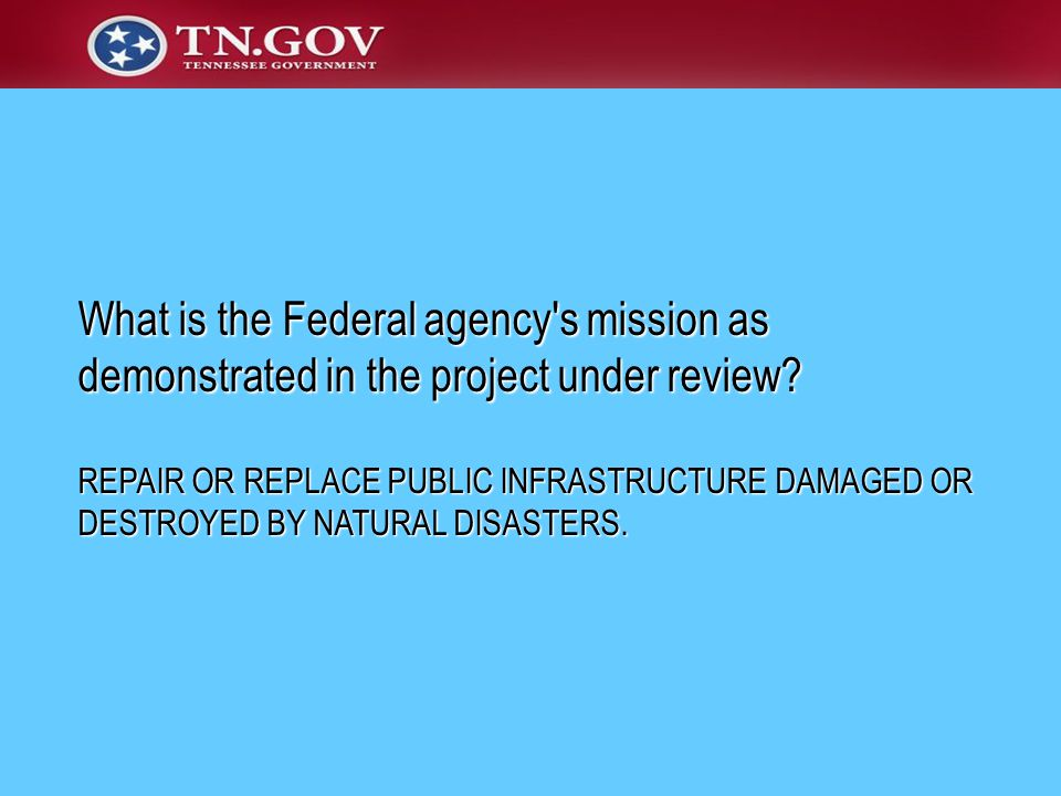 What is the Federal agency s mission as demonstrated in the project under review.