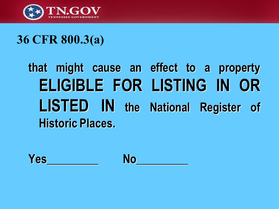 that might cause an effect to a property ELIGIBLE FOR LISTING IN OR LISTED IN the National Register of Historic Places.