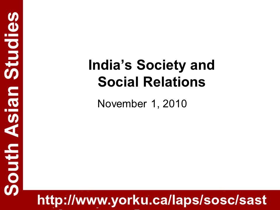 India's Society and Social Relations November 1, 2010