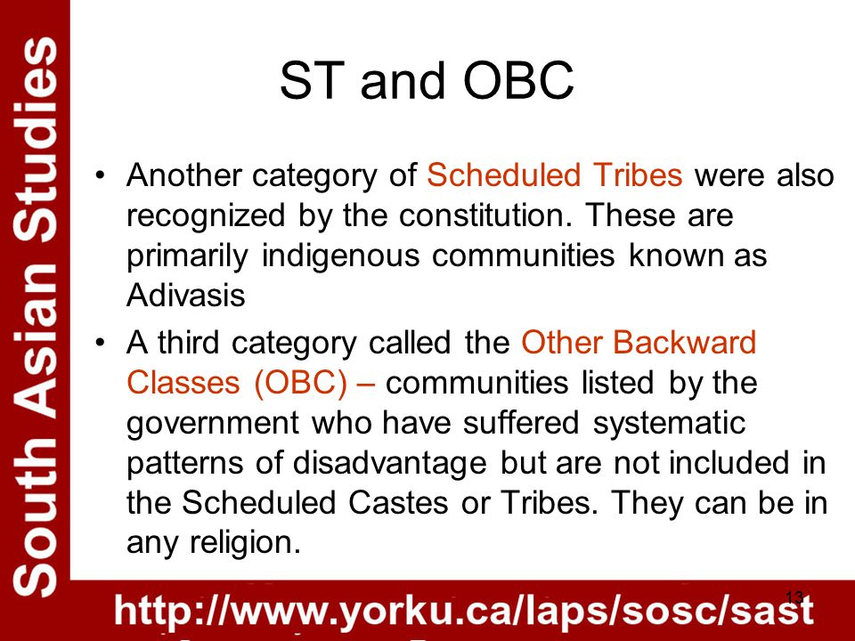 13 ST and OBC Another category of Scheduled Tribes were also recognized by the constitution.