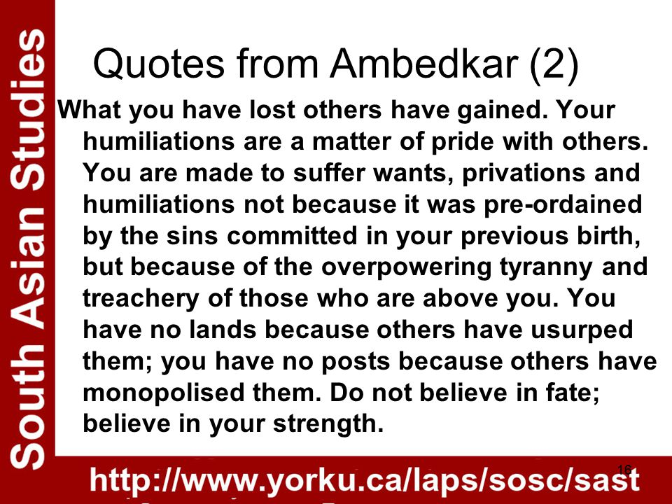 Quotes from Ambedkar (2) What you have lost others have gained.