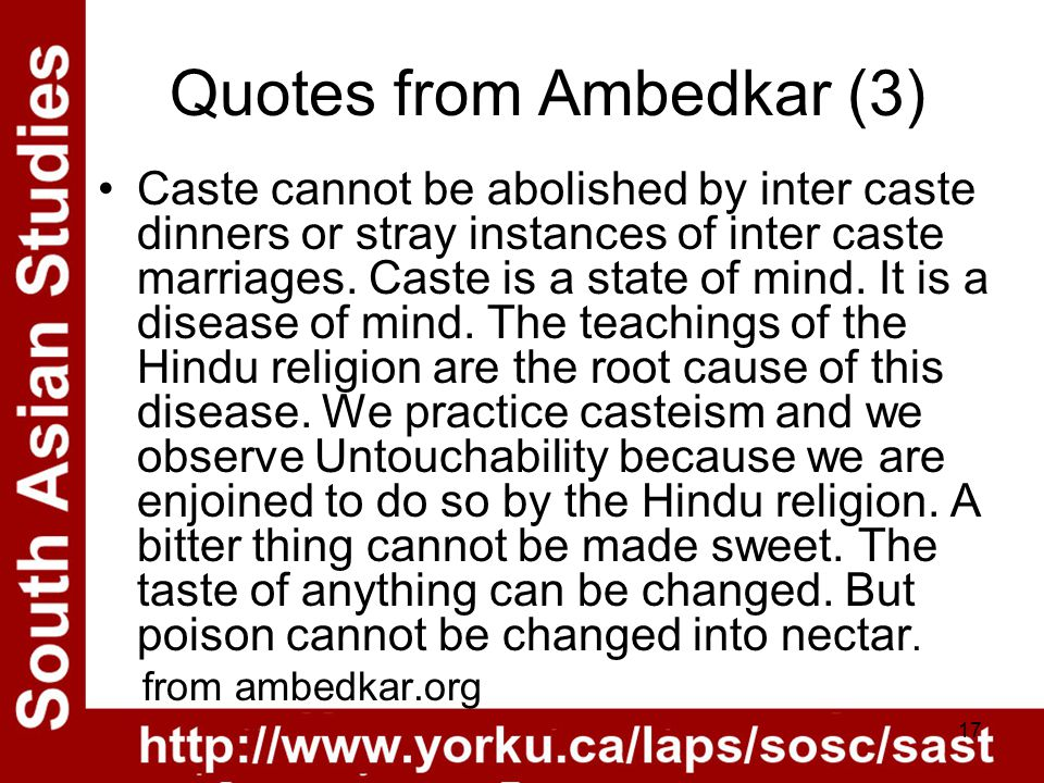 17 Quotes from Ambedkar (3) Caste cannot be abolished by inter caste dinners or stray instances of inter caste marriages.