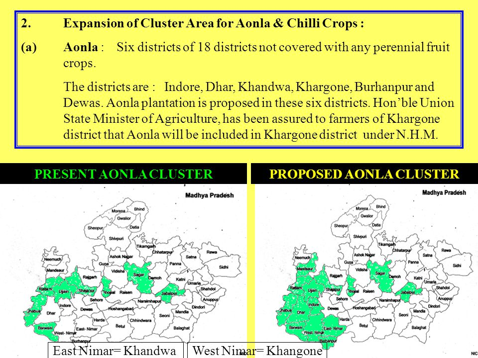 2.Expansion of Cluster Area for Aonla & Chilli Crops : (a)Aonla :Six districts of 18 districts not covered with any perennial fruit crops. The distric