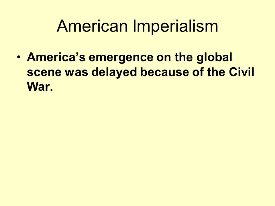 The Age of Imperialism 1867-1914 Since 1776, the U.S.