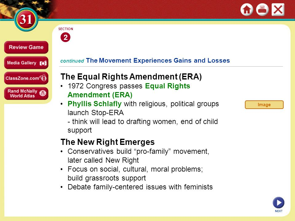 continued The Movement Experiences Gains and Losses The Equal Rights Amendment (ERA) 1972 Congress passes Equal Rights Amendment (ERA) Phyllis Schlafl