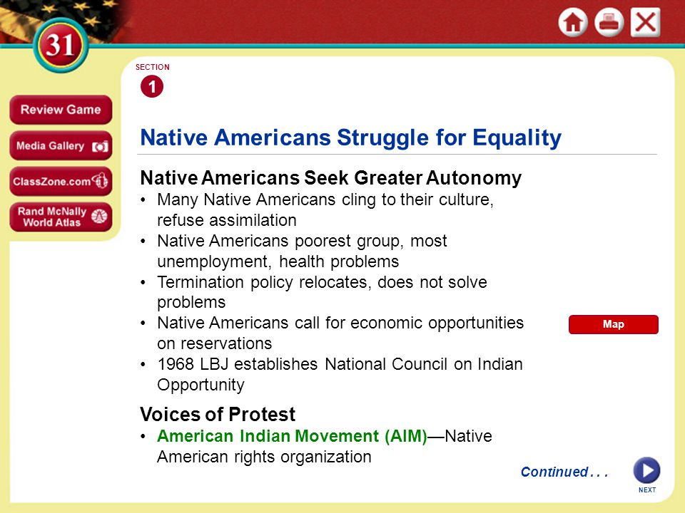 Native Americans Struggle for Equality Native Americans Seek Greater Autonomy Many Native Americans cling to their culture, refuse assimilation Native
